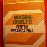 Carti Mecanica - MASINI-UNELTE PT.MECANICA FINA-G.Lungu, I.Tureac - 1981