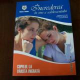 INCREDEREA IN SINE A ADOLESCENTULUI-COPILUL LA VARSTA INGRATA - Carte Psihologie