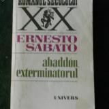 ERNESTO SABATO - ABADDON EXTERMINATORUL - Roman