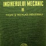 Manualul inginerului mecanic - Masini si instalatii industriale - vol.2