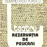 Dumitru Radu Popescu-Rezervatia de pelicani - Carte traditii populare