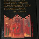MARIUS PORUMB - DICTIONAR DE PICTURA VECHE ROMANEASCA DIN TRANSILVANIA. SEC XIII-XVIII