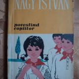POVESTIND COPIILOR - NAGY ISTVAN - carte pentru copii - Carte educativa