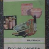 Produse cosmetice si folosirea lor-Ing.Mihail Hunian - Carte tratamente naturiste