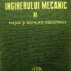 Carti Mecanica - Manualul inginerului mecanic - Masini si instalatii industriale - vol.2