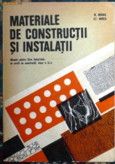 Carti Constructii - N. MIHAIL, AT. MIREA - MATERIALE DE CONSTRUCTII SI INSTALATII