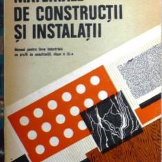 N. MIHAIL, AT. MIREA - MATERIALE DE CONSTRUCTII SI INSTALATII - Carti Constructii