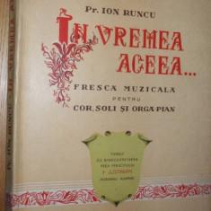 Carti bisericesti - IN VREMEA ACEEA.... Fresca Muzicala pentru Cor, Soli si Orga-Pian --- Pr. Ion Runcu