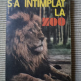 Mihail Cociu S A INTAMPLAT LA ZOO