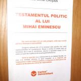 TESTAMENTUL POLITIC AL LUI MIHAI EMINESCU  -  Radu M. Crisan  - [ 2005,  32 p. ]