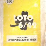 Carte hobby - (C1433) TOTUL DESPRE LOTO SPECIAL 6/49 SI NOROC, EDITURA CENTRUL DE CALCULRALPS, BUCURESTI