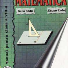 MATEMATICA - MANUAL PT CLASA A VIII A de DANA RADU si EUGEN RADU ED. TEORA - Manual scolar teora, Clasa 8