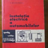 INSTALATIA ELECTRICA A AUTOMOBILELOR, V.RADULESCU - Carti auto