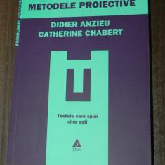DIDIER ANZIEU, CATHERINE CHABERT - METODELE PROIECTIVE. TESTELE CARE SPUN CINE ESTI. Testare psihologica. NOUA - Carte Psihologie, Trei