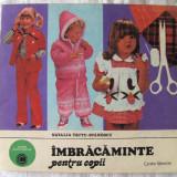 """Carte design vestimentar - """"IMBRACAMINTE PENTRU COPII 1 - 7 ANI"""", Natalia Tautu-Stanescu, 1984. Croitorie. Absolut noua"""