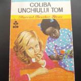Carte de povesti - COLIBA UNCHIULUI TOM - HARRIET BEECHER STOWE .
