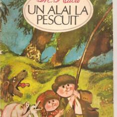 (C3000) UN ALAI LA PESCUIT DE AL. RAICU, EDITURA ION CREANGA, 1972 - Carte poezie copii