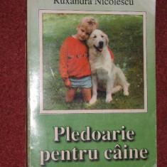 Pledoarie pentru caine - Ruxandra Nicolescu