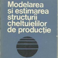 IOAN FLOREA - MODELAREA SI ESTIMAREA STRUCTURII CHELTUIELILOR DE PRODUCTIE