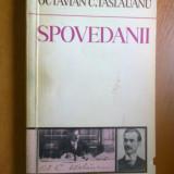 SPOVEDANII - OCTAVIAN C. TASLAUANU