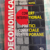 Comert international si politici comerciale contemporane Nicolae Suta