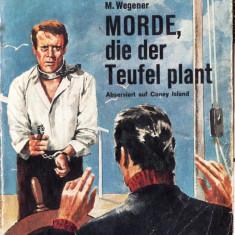 MORDE, DIE DER TEUFEL PLANT de M. WEGENER (in limba germana) - Carte Literatura Germana