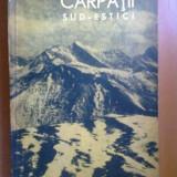 CARPATII SUD-ESTICI DE PE TERITORIUL R.P. ROMANE (STUDIU DE GEOGRAFIE FIZICA CU PRIVIRE SPECIALA LA RELIEF) - VINTILA MIHAILESCU (1963)