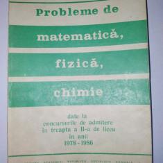 Probleme de matematica, fizica, chimie de la concursurile de admitere in treapta a II - a de liceu in anii 1978 - 1986 Mihai Chiriac Aurica Sova Ed. - Culegere Fizica