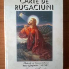 Carte religioasa - K0 Carte de rugaciuni (Tiparita cu binecuvantarea Sfintitului Calinic Episcopul Argesului, 320 pagini)