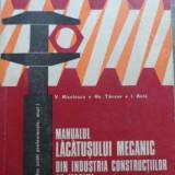 Carti Mecanica - Manualul Lacatusului Mecanic Din Industria Constructiilor De - V. Nicolescu, Gh. Tanase, I. Birla, 521446