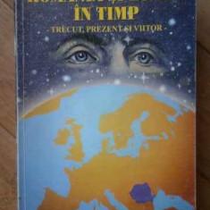 Romania Si Lumea In Timp Trecut, Prezent Si Viitor - Ioan Istrate ,519473