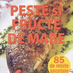IOANA IRIMIEA - PESTE SI FRUCTE DE MARE ( 85 DE RETETE SAVUROASE ) - Carte Retete culinare internationale