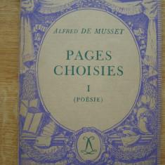 Carte Literatura Franceza - Alfred de Musset - Pages Choisies. Poesie (lb. franceza)