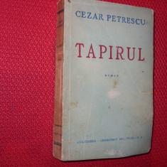 CEZAR PETRESCU - TAPIRUL ( carte veche, foarte rara, ed. l, vol. 2 ) * - Carte Editie princeps