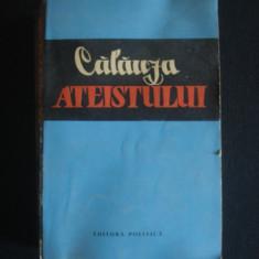 Carte religioasa - CALAUZA ATEISTULUI {1962}