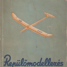 HINTS OTTO - REPULOMODELLEZES / AEROMODELISM { 1956, 238 p., ILUSTRATA CU 258 FIG., TIRAJ: 3100 EX.}