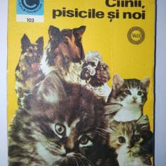 Cainii, pisicile si noi Editura Ceres
