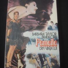 BARBARA TAYLOR BRADFORD - FEMEILE DIN VIATA LUI 2 Volume - Roman dragoste