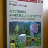 AFECTIUNILE APARATULUI RESPIRATOR - TERAPII COMPLEMENTARE - OVIDIU BOJOR