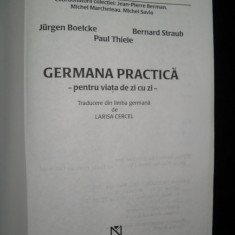 JURGEN BOELCKE PAUL THIELE, Germana practica, pentru viata de zi cu zi, 2002 - Curs Limba Germana