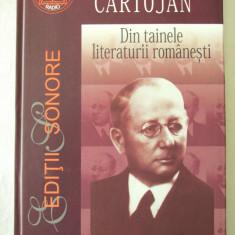 NICOLAE CARTOJAN - DIN TAINELE LITERATURII ROMANESTI, Carte+CD, 2004. Absolut noi - Studiu literar