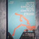 Carti Constructii - MASINI, UTILAJE SI INSTALATII PEMTRU CONSTRUCTII SI REPARARE c4 139