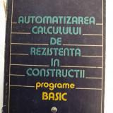 AUTOMATIZAREA CALCULULUI DE REZISTENTA IN CONSTRUCTII - PROGRAME BASIC - V. PETCU, M. SOARE, C. SVASTA - Carti Constructii