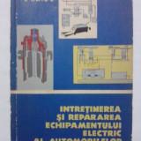 Intretinerea si repararea echipamentului electric al automobilelor - V. Raicu / R2P4F - Carti auto