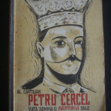 AL. CARTOJAN - PETRU CERCEL VIATA DOMNIA SI AVENTURILE SALE - Istorie