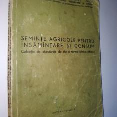 SEMINTE AGRICOLE PENTRU INSAMANTARE SI CONSUM - Colectie de standarde de stat si norme tehnice interne Ed. Tehnica 1974