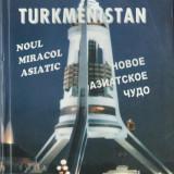 Cristian Pohrib, Ovidiu Zara - Turkmenistan, noul miracol asiatic (bilingv) - Carte Geografie