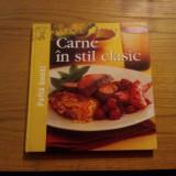 Retete culinare - CARNE IN STIL CLASIC -- editura Reader`s Digest, 2008, 160 p. cu imagini color in text.
