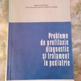 PROBLEME DE PROFILAXIE DIAGNOSTIC SI TRATAMENT IN PEDIATRIE - Carte Diagnostic si tratament