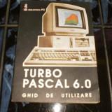Carte tehnica - Turbo pascal 6.0. - Ghid de utilizare
